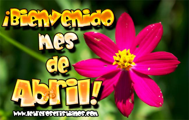 Frases Bienvenido El Mes De Abril Wwwimagenesmycom