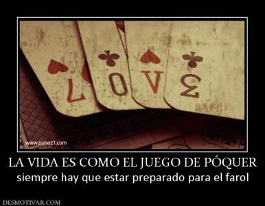 La vida es como el juego de poquer