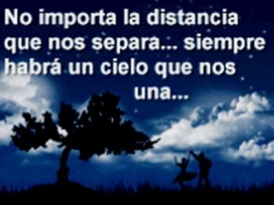 No importa la distancia que nos separa...