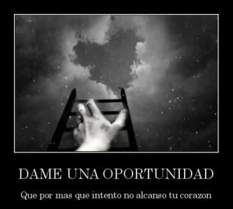 Dame una oportunidad