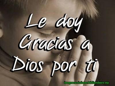 Le doy gracias Dios por ti