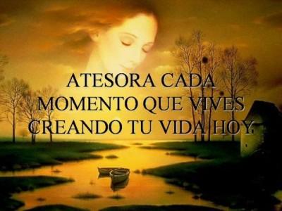 Atesora cada momento que vives