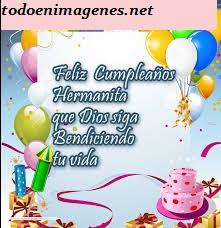 Feliz cumpleaños hermanita que dios te bendiga
